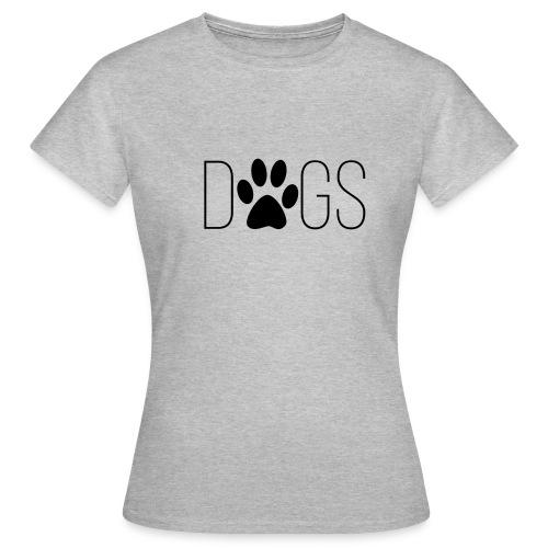 dogs - Vrouwen T-shirt