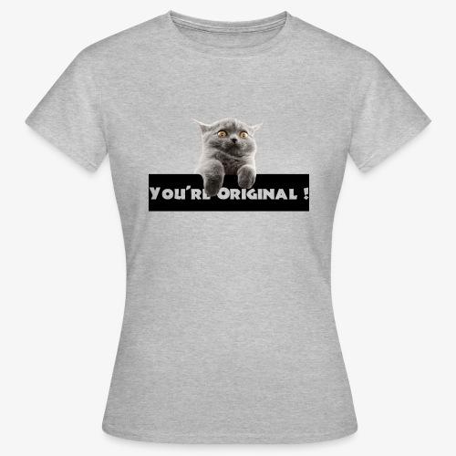 You're original - T-shirt Femme