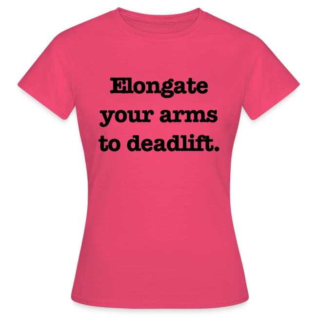 Elongate your arms to deadlift