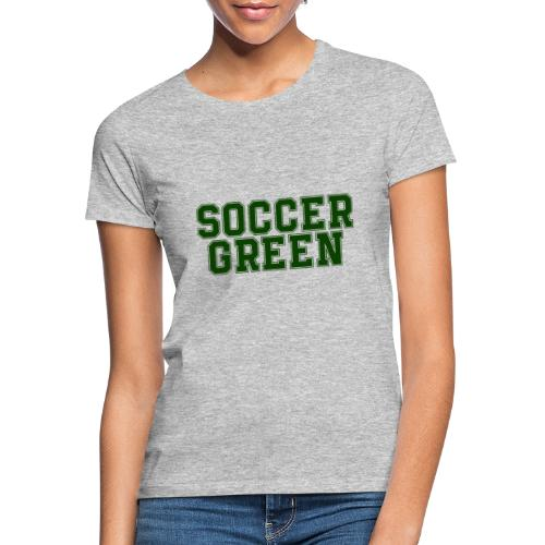 Soccer Green Style Text - Maglietta da donna