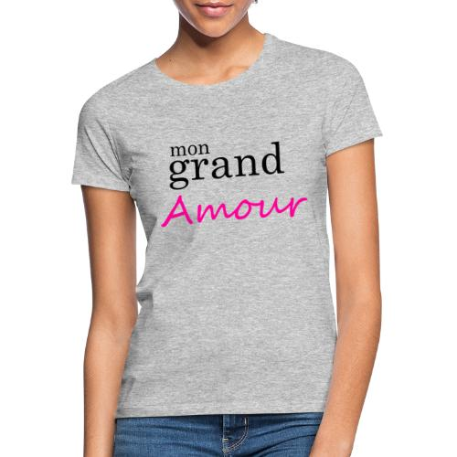 Mon grand amour - T-shirt Femme