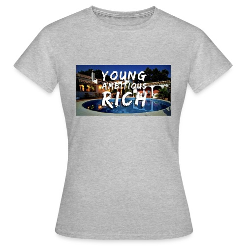 YOUNG, AMBITIOUS, YOUNG - Women's T-Shirt