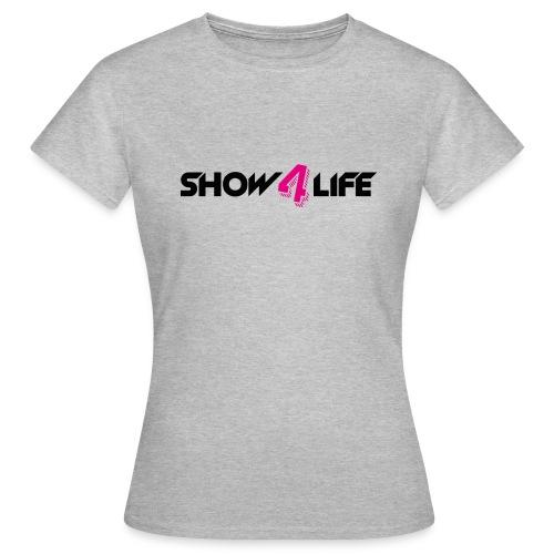 Show4life   Merchandise - Vrouwen T-shirt