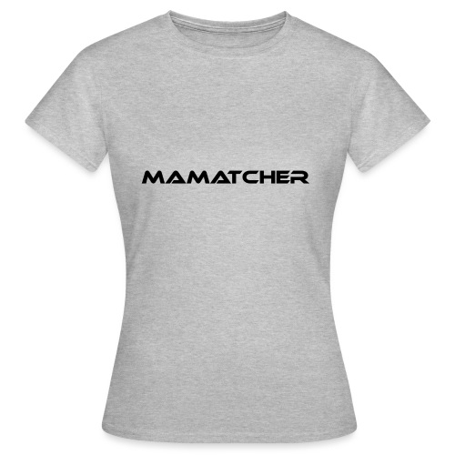 MaMatcher - Frauen T-Shirt