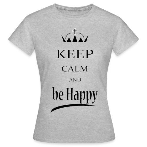 keep_calm and_be_happy-01 - Maglietta da donna