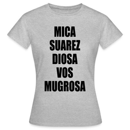 Polo Mica Suarez Diosa Vos Mugrosa - Camiseta mujer