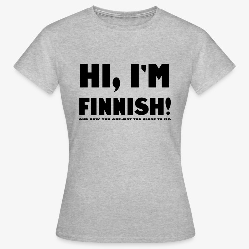 I'm Finnish - Naisten t-paita