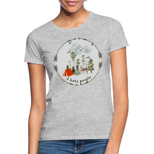 Flott gave til friluftsmenneske - I hate people - T-skjorte for kvinner