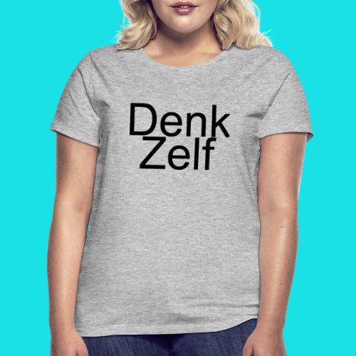 denk zelf - Vrouwen T-shirt