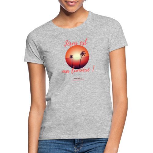Jésus est ma lumière ! - T-shirt Femme