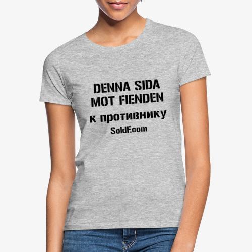 DENNA SIDA MOT FIENDEN - к противнику (Ryska) - T-shirt dam