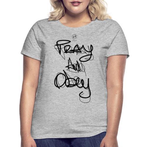 Pray & obey - T-shirt Femme