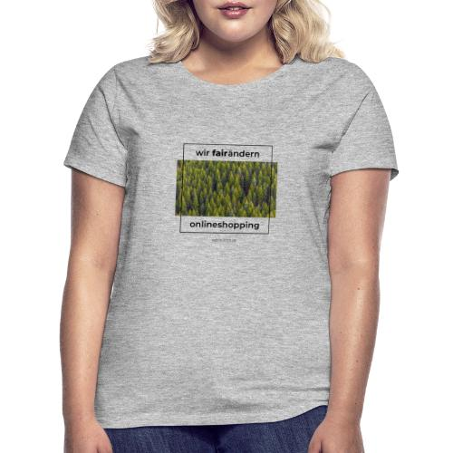 Wir FairÄndern Onlineshopping - Wald - Frauen T-Shirt