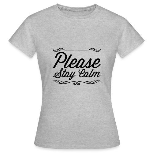 Please Stay Calm - Women's T-Shirt