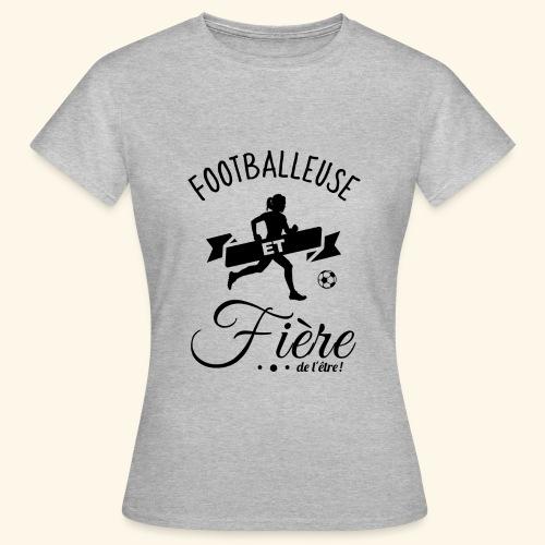 FOOTBALL - Footballeuse et fière de l'être ! - T-shirt Femme