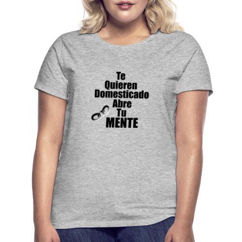 Abre tu mente - Camiseta mujer