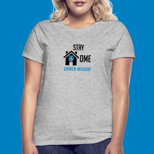 #StayHomeGrabenNeudorf - Frauen T-Shirt