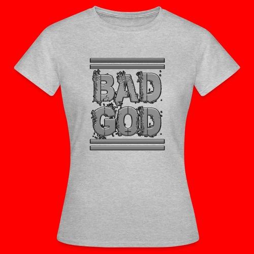 BadGod - Women's T-Shirt