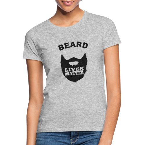 Beard Lives Matter - Frauen T-Shirt