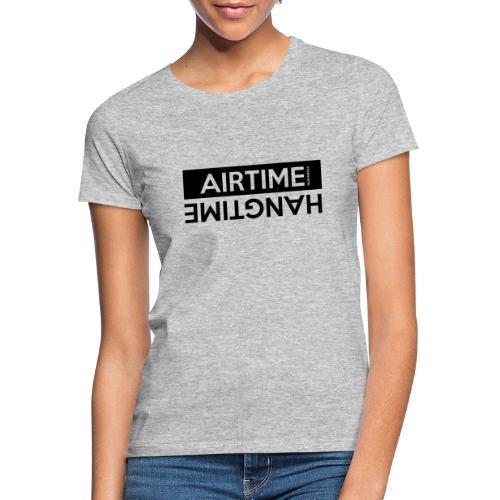 Temps d'antenne Hangtime - T-shirt Femme