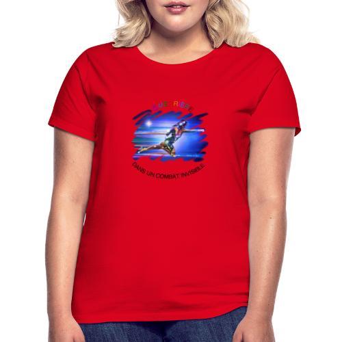 Guerrière dans un combat invisible - T-shirt Femme