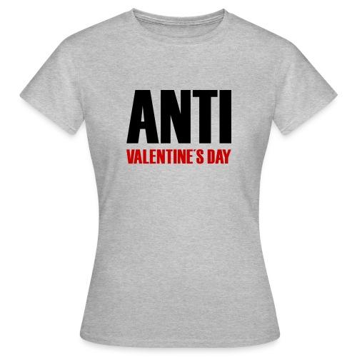 Anti Valentine's Day - Frauen T-Shirt