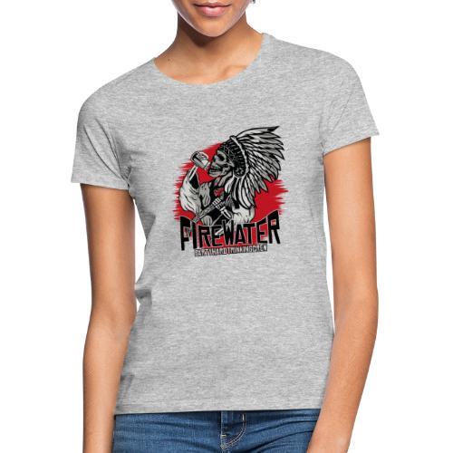 Firewater - Trinkingcrew - Frauen T-Shirt