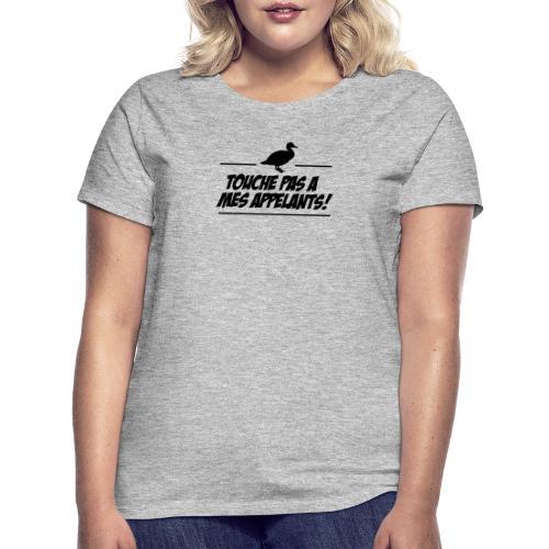 Touche pas a mes appelants ! - T-shirt Femme