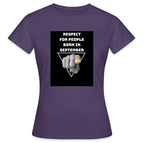 RESPECT FOR PEOPLE BORN IN SEPTEMBER - T-shirt Femme