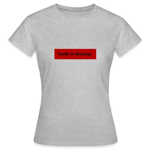 La fe en el destino - Camiseta mujer