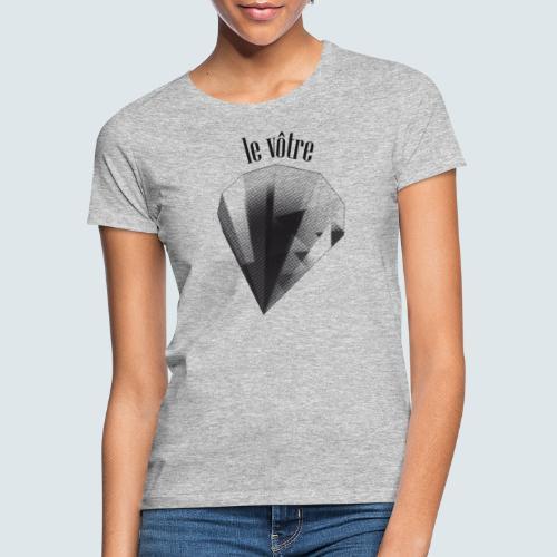 le votre - Frauen T-Shirt