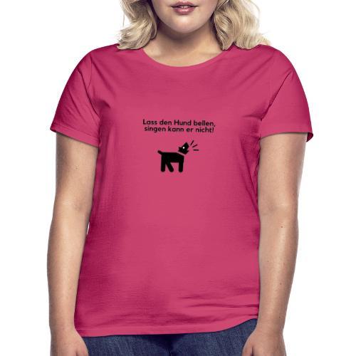 Bellender Hund - Frauen T-Shirt