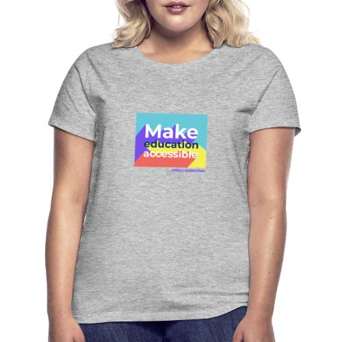 Make education Accessible - T-shirt Femme