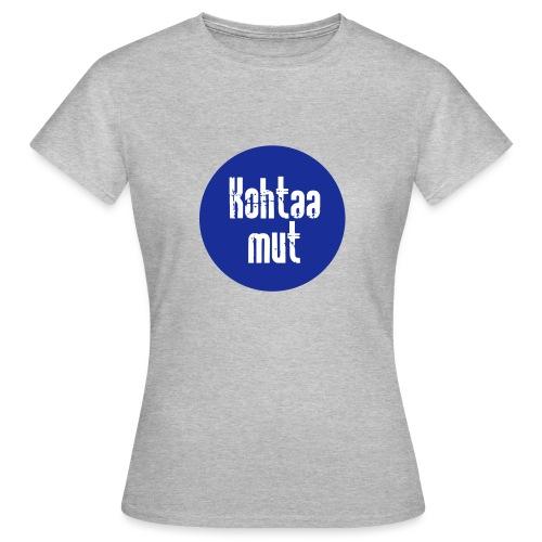 Kohtaa mut - Naisten t-paita