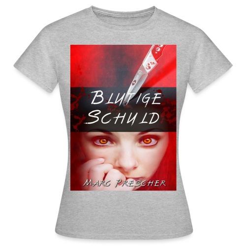 MarcPrescherblutigeschuld - Frauen T-Shirt
