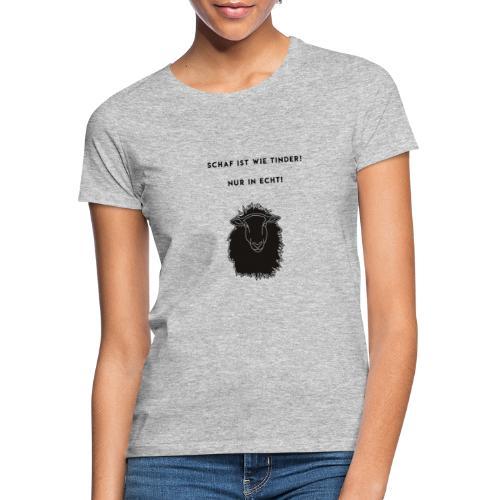 Schaf Ist wie Tinder Motto - Frauen T-Shirt