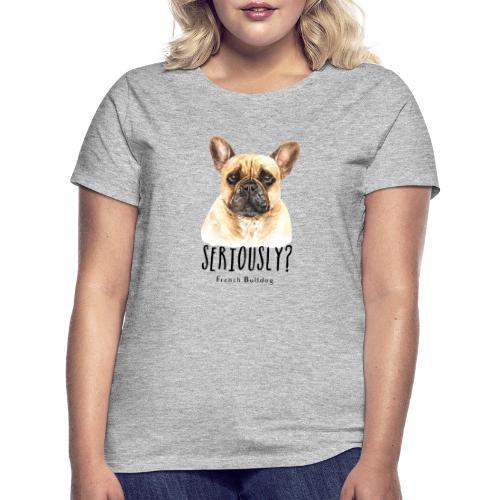 Grappige Franse Bulldog - Vrouwen T-shirt