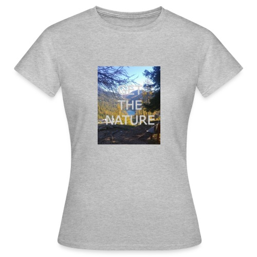Get the Nature - Frauen T-Shirt