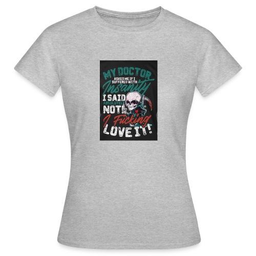 Insanity - Women's T-Shirt