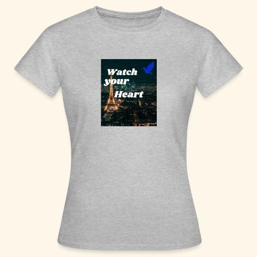 Watch your Heart - Frauen T-Shirt