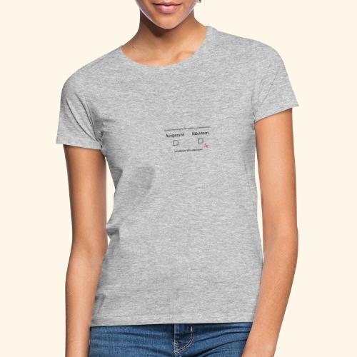ausgeruht und nuechtern - Frauen T-Shirt
