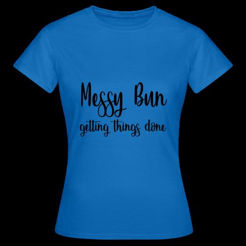messy bun - Women's T-Shirt
