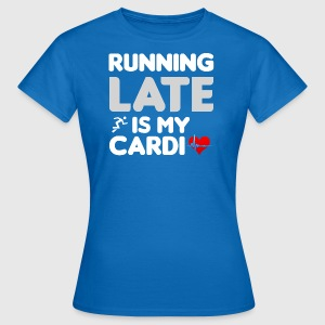 Running Late Cardio - Women's T-Shirt