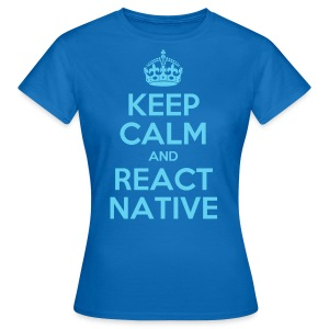 KEEP CALM AND REACT NATIVE SHIRT - Frauen T-Shirt