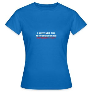 I SURVIVED THE #STROOMSTORING - Vrouwen T-shirt