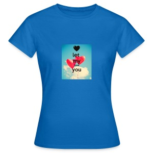 let my love you 1 - Vrouwen T-shirt