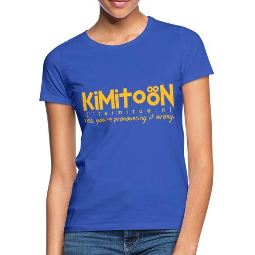 Kimitoön: yes, you're pronouncing it wrong - Naisten t-paita