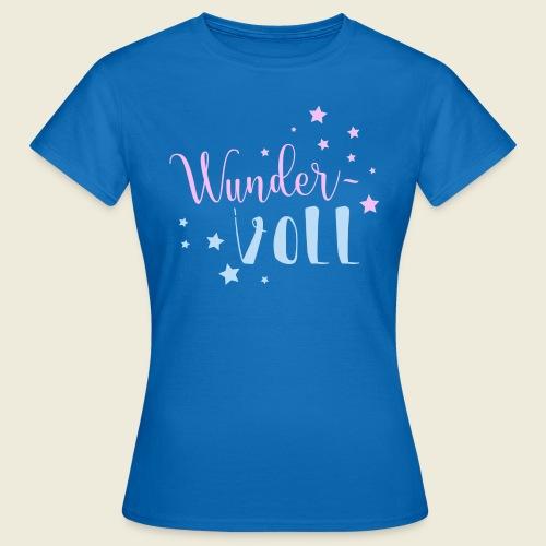 Wunder-VOLL Voller Wunder wundervoll - Frauen T-Shirt