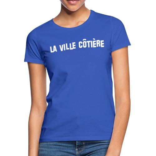 T-shirt officiel La Ville Côtière - T-shirt Femme
