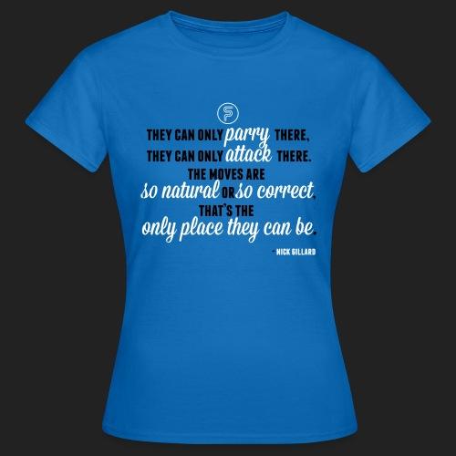Nick Gillard Zitat - SP Credo - Frauen T-Shirt